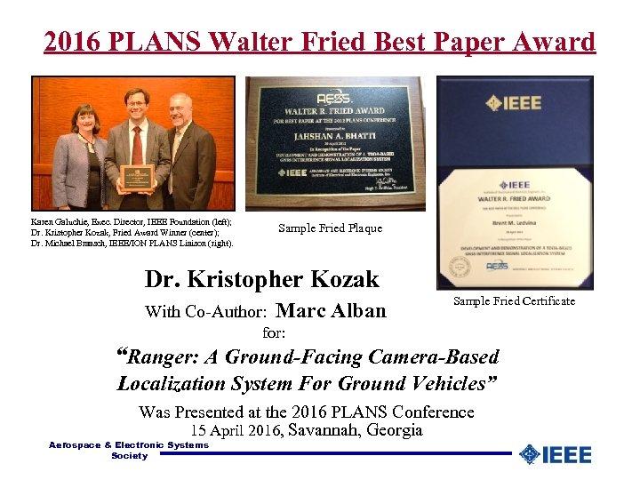 2016 PLANS Walter Fried Best Paper Award Sample Fried Plaque Dr. Kristopher Kozak With