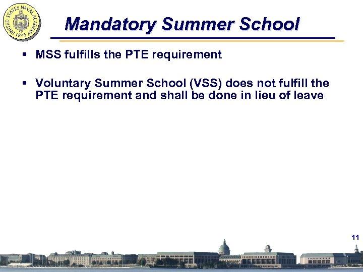 Mandatory Summer School § MSS fulfills the PTE requirement § Voluntary Summer School (VSS)