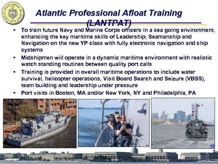 Atlantic Professional Afloat Training (LANTPAT) § To train future Navy and Marine Corps officers