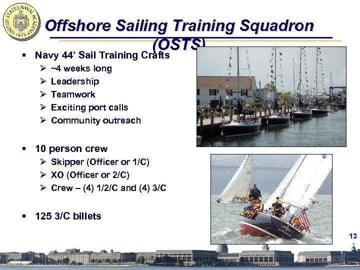 § Offshore Sailing Training Squadron (OSTS) Navy 44' Sail Training Crafts Ø Ø Ø