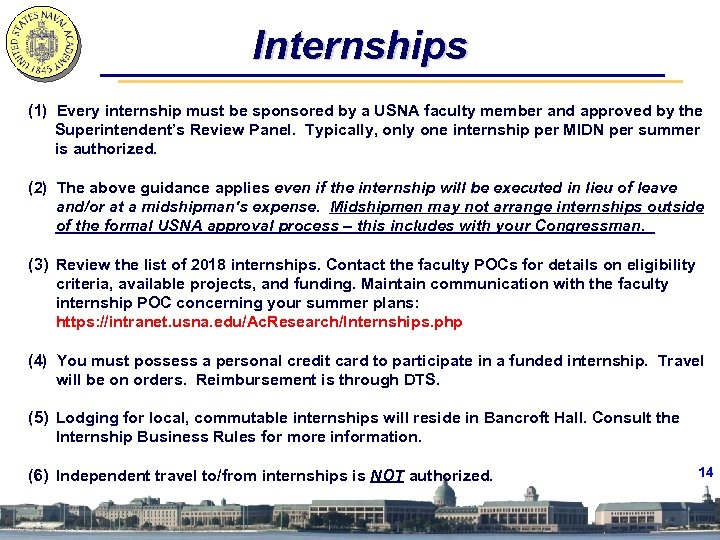 Internships (1) Every internship must be sponsored by a USNA faculty member and approved