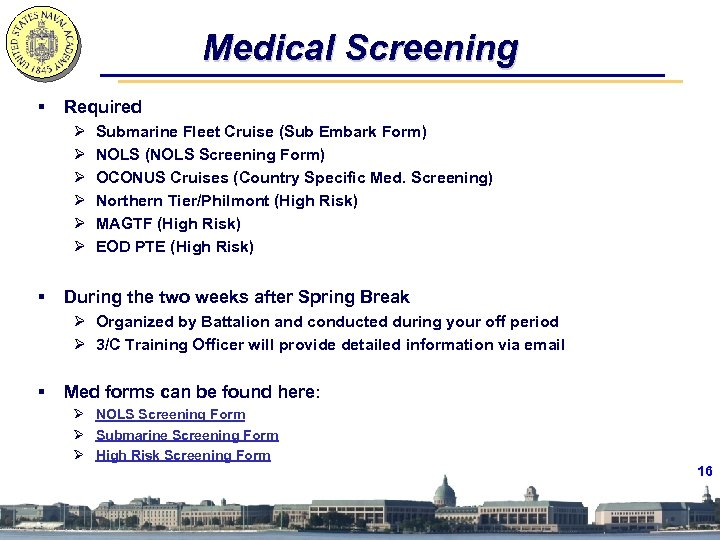 Medical Screening § Required Ø Ø Ø § Submarine Fleet Cruise (Sub Embark Form)