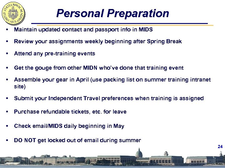 Personal Preparation § Maintain updated contact and passport info in MIDS § Review your