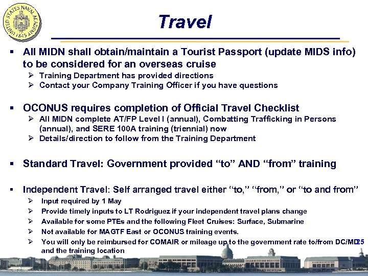 Travel § All MIDN shall obtain/maintain a Tourist Passport (update MIDS info) to be