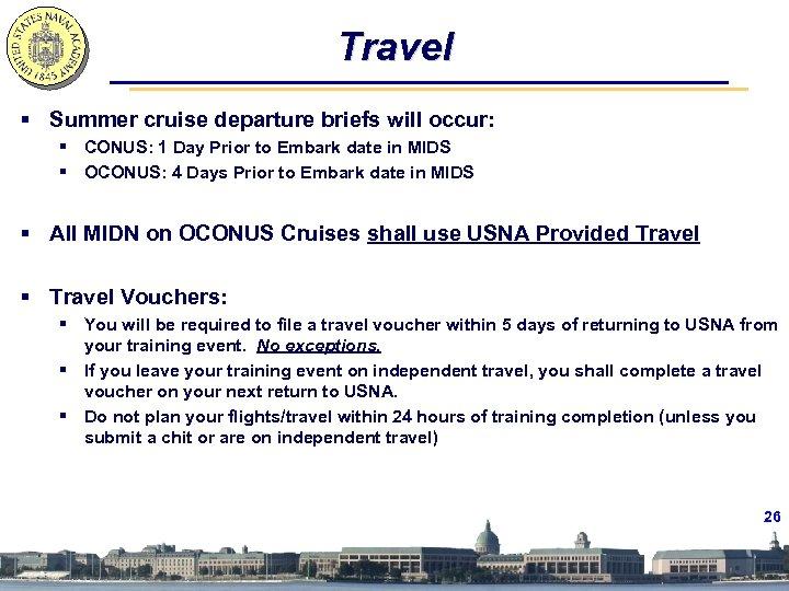 Travel § Summer cruise departure briefs will occur: § CONUS: 1 Day Prior to