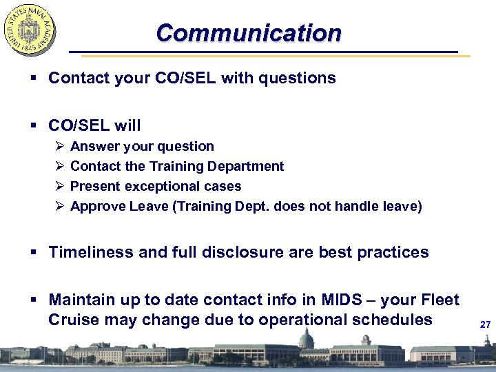 Communication § Contact your CO/SEL with questions § CO/SEL will Ø Ø Answer your