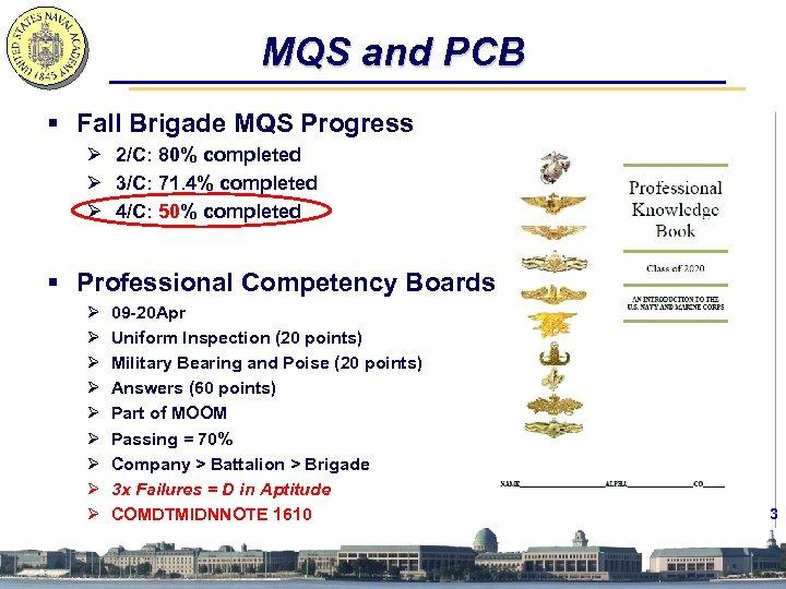MQS and PCB § Fall Brigade MQS Progress Ø 2/C: 80% completed Ø 3/C: