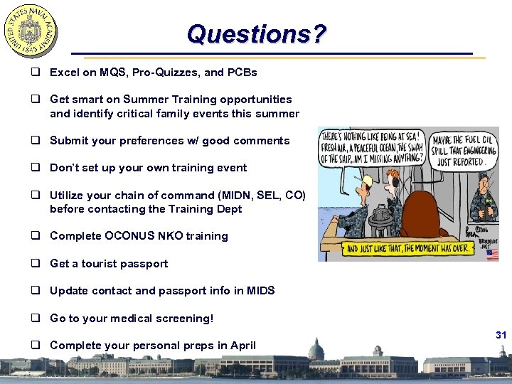 Questions? q Excel on MQS, Pro-Quizzes, and PCBs q Get smart on Summer Training