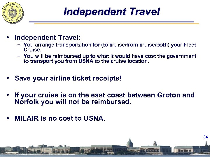 Independent Travel • Independent Travel: − You arrange transportation for (to cruise/from cruise/both) your