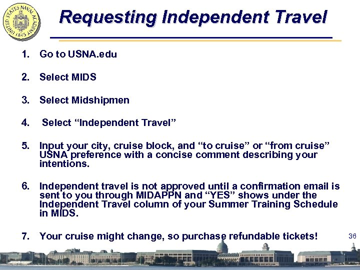 Requesting Independent Travel 1. Go to USNA. edu 2. Select MIDS 3. Select Midshipmen