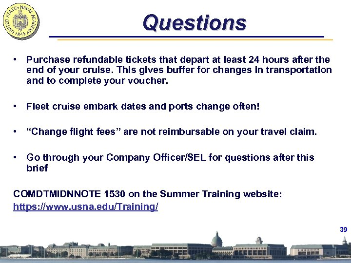 Questions • Purchase refundable tickets that depart at least 24 hours after the end