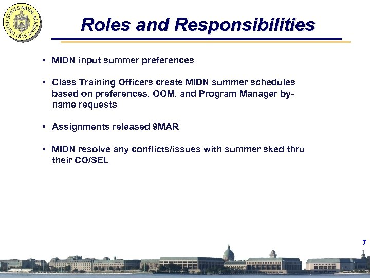 Roles and Responsibilities § MIDN input summer preferences § Class Training Officers create MIDN
