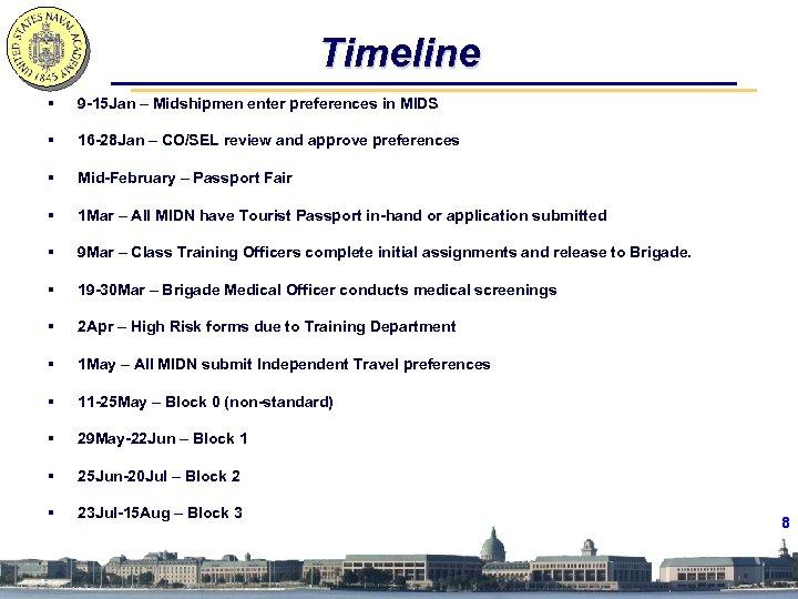 Timeline § 9 -15 Jan – Midshipmen enter preferences in MIDS § 16 -28