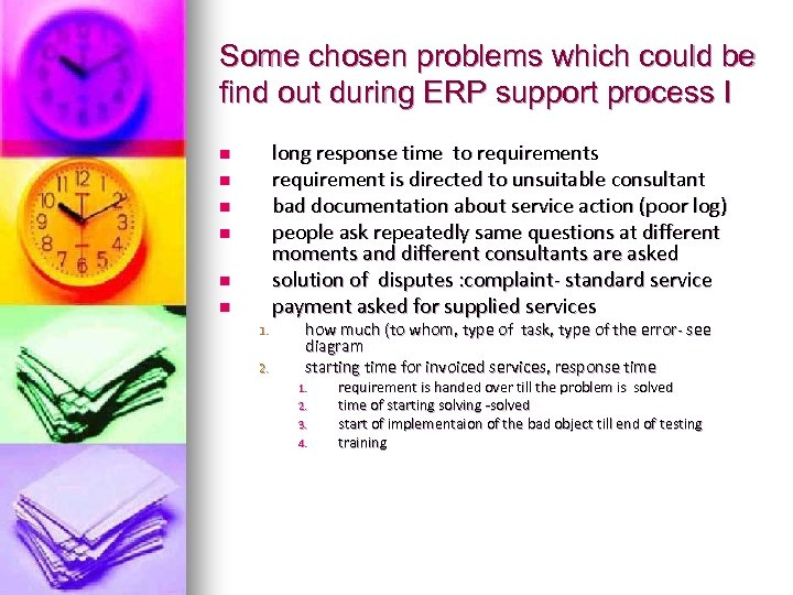 Some chosen problems which could be find out during ERP support process I long
