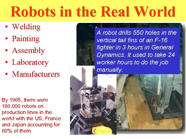 Robots in the Real World • • • Welding Painting Assembly Laboratory Manufacturers By