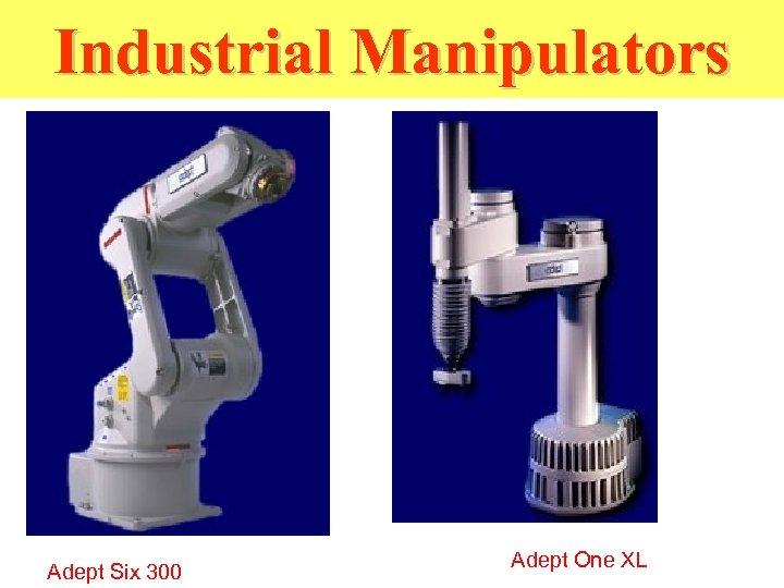 Industrial Manipulators Adept Six 300 Adept One XL