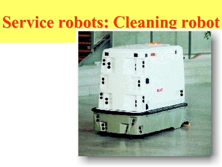 Service robots: Cleaning robot