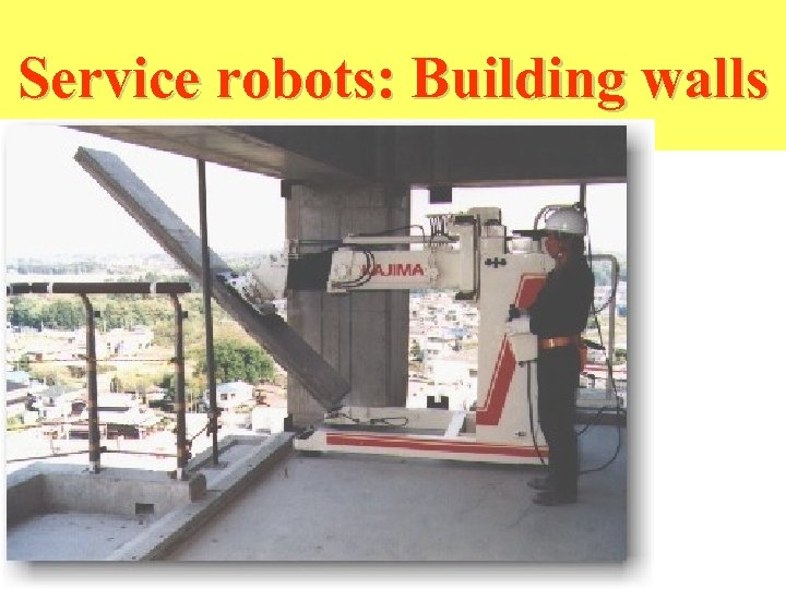 Service robots: Building walls