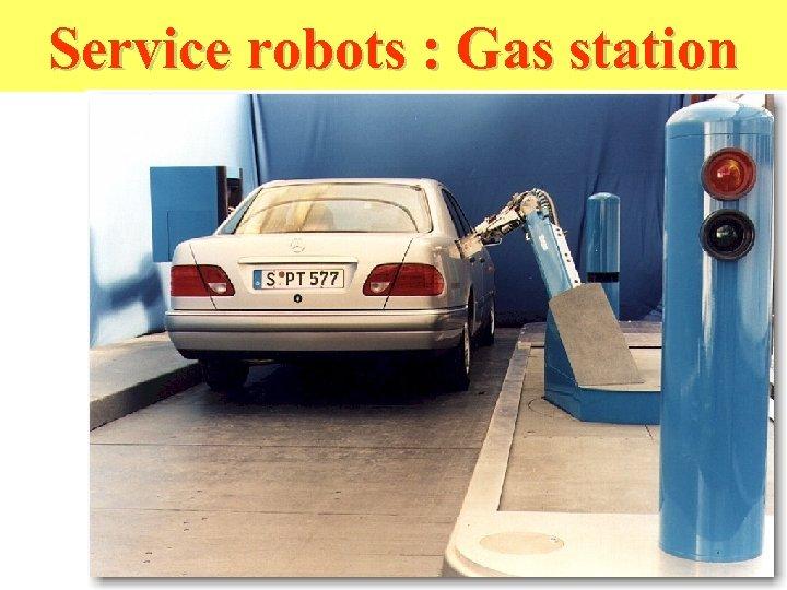 Service robots : Gas station