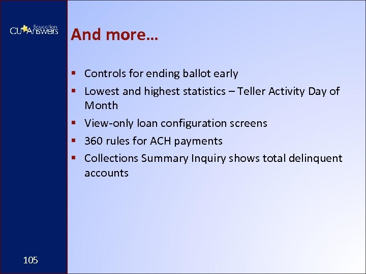 And more… § Controls for ending ballot early § Lowest and highest statistics –