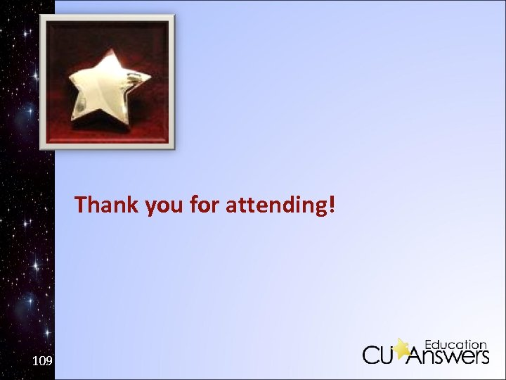 Thank you for attending! 109