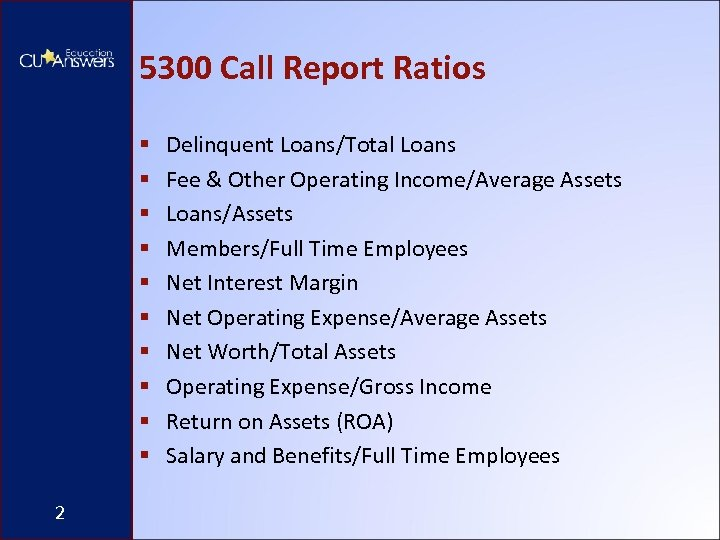 5300 Call Report Ratios § § § § § 2 Delinquent Loans/Total Loans Fee