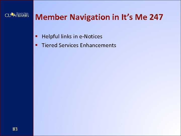Member Navigation in It's Me 247 § Helpful links in e-Notices § Tiered Services