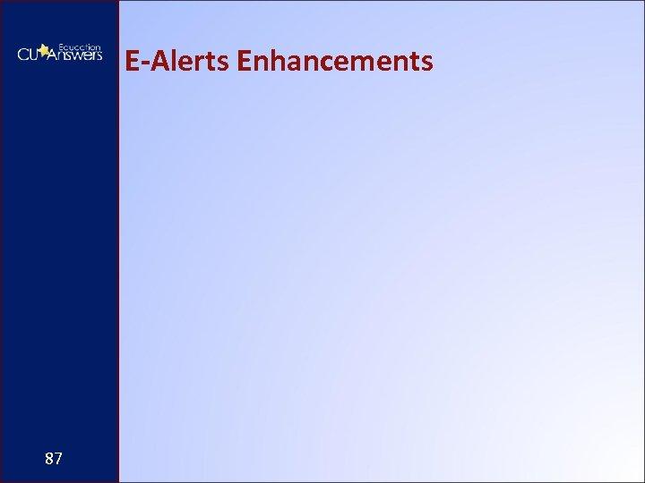 E-Alerts Enhancements 87