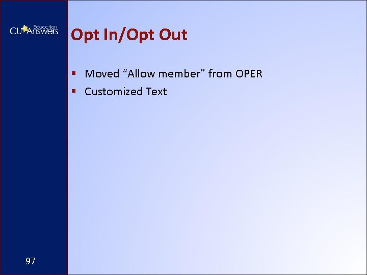 """Opt In/Opt Out § Moved """"Allow member"""" from OPER § Customized Text 97"""