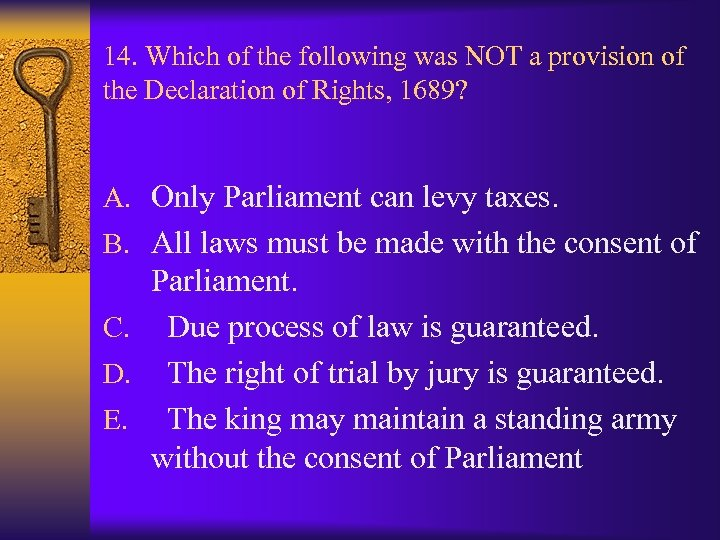 14. Which of the following was NOT a provision of the Declaration of Rights,