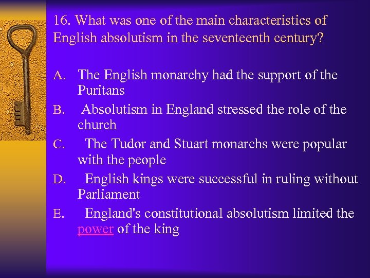 16. What was one of the main characteristics of English absolutism in the seventeenth