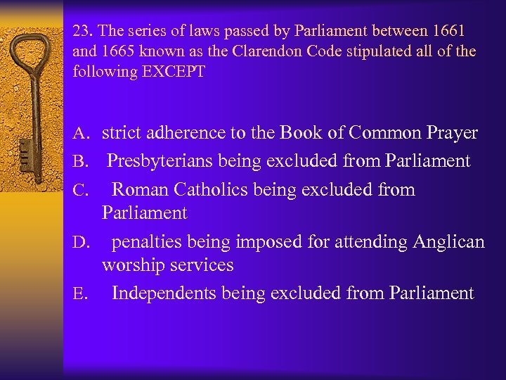 23. The series of laws passed by Parliament between 1661 and 1665 known as