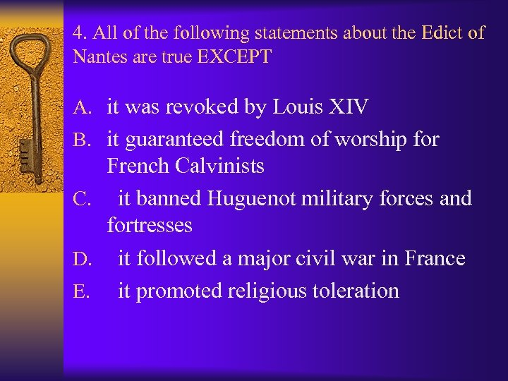 4. All of the following statements about the Edict of Nantes are true EXCEPT