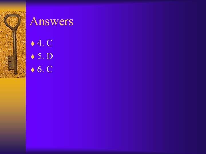 Answers ¨ 4. C ¨ 5. D ¨ 6. C