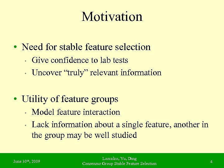 Motivation • Need for stable feature selection • • Give confidence to lab tests