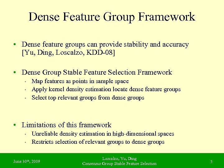 Dense Feature Group Framework • Dense feature groups can provide stability and accuracy [Yu,