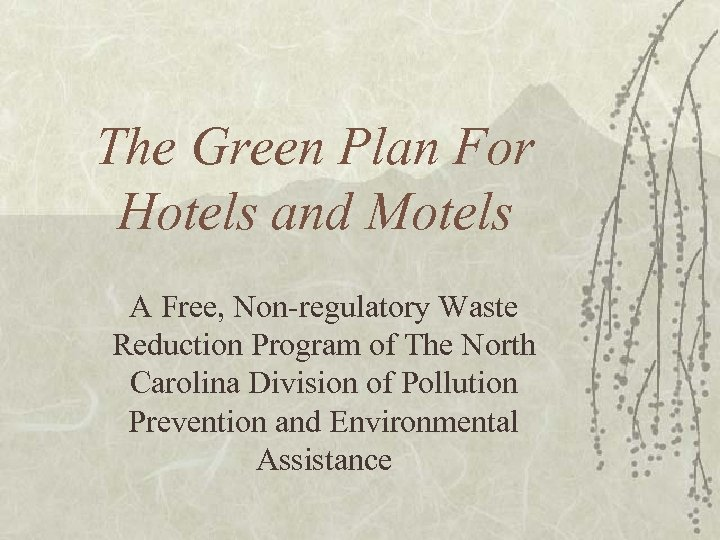 The Green Plan For Hotels and Motels A Free, Non-regulatory Waste Reduction Program of