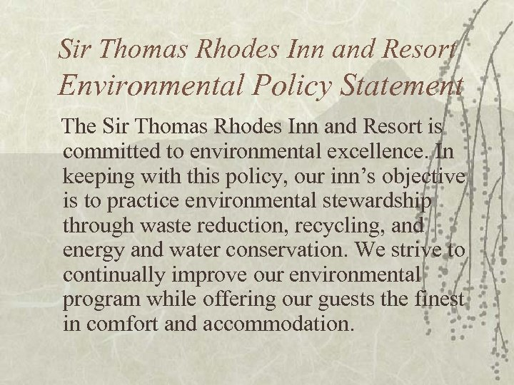 Sir Thomas Rhodes Inn and Resort Environmental Policy Statement The Sir Thomas Rhodes Inn