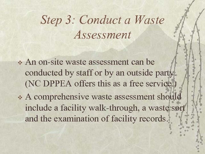 Step 3: Conduct a Waste Assessment An on-site waste assessment can be conducted by