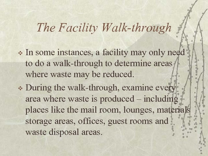 The Facility Walk-through In some instances, a facility may only need to do a