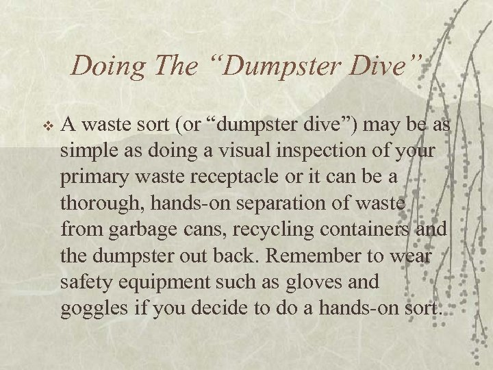 "Doing The ""Dumpster Dive"" v A waste sort (or ""dumpster dive"") may be as"