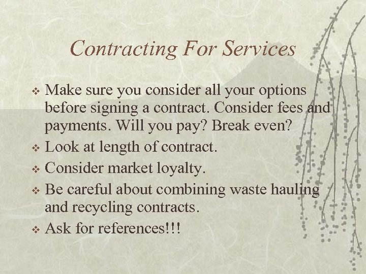 Contracting For Services Make sure you consider all your options before signing a contract.
