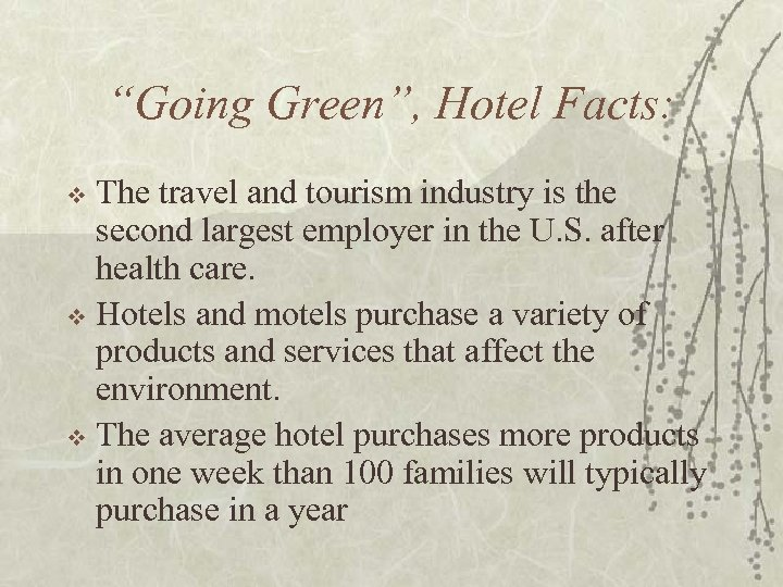 """Going Green"", Hotel Facts: The travel and tourism industry is the second largest employer"