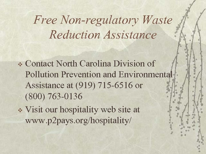 Free Non-regulatory Waste Reduction Assistance Contact North Carolina Division of Pollution Prevention and Environmental