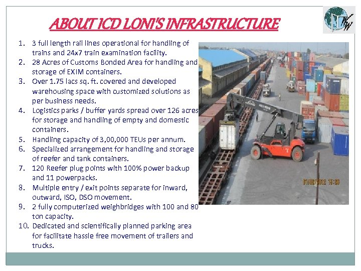 ABOUT ICD LONI'S INFRASTRUCTURE 1. 3 full length rail lines operational for handling of