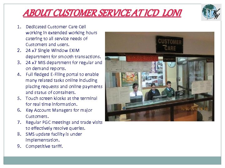 ABOUT CUSTOMER SERVICE AT ICD LONI 1. Dedicated Customer Care Cell working in extended