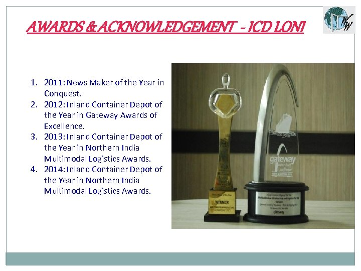 AWARDS & ACKNOWLEDGEMENT - ICD LONI 1. 2011: News Maker of the Year in