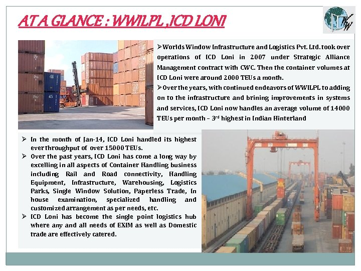 AT A GLANCE : WWILPL , ICD LONI ØWorlds Window Infrastructure and Logistics Pvt.