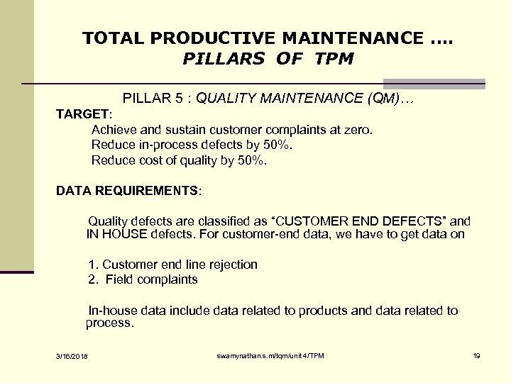 TOTAL PRODUCTIVE MAINTENANCE …. PILLARS OF TPM PILLAR 5 : QUALITY MAINTENANCE (QM)… TARGET: