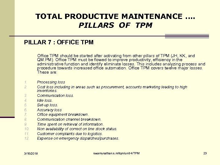 TOTAL PRODUCTIVE MAINTENANCE …. PILLARS OF TPM PILLAR 7 : OFFICE TPM Office TPM